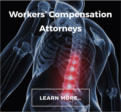 Workers' Compensation Attorneys LEARN MORE…