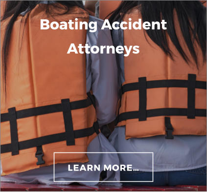 Boating Accident Attorneys LEARN MORE…