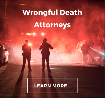 LEARN MORE… Wrongful Death Attorneys
