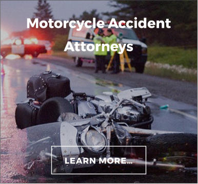 Motorcycle Accident Attorneys LEARN MORE…