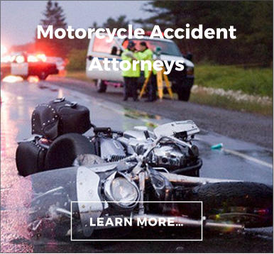 LEARN MORE… Motorcycle Accident Attorneys