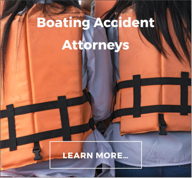 LEARN MORE… Boating Accident Attorneys