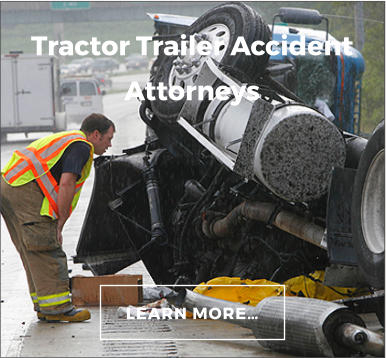 LEARN MORE… Tractor Trailer Accident Attorneys